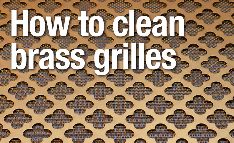 How to clean Unlacquered Brass Grilles